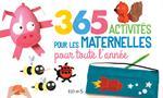 365 Activités pour les maternelles toute l'année